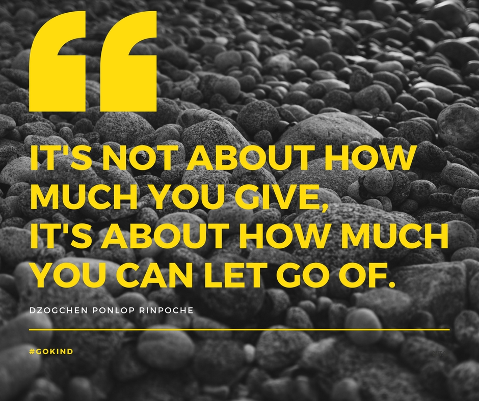 quote_It's not about how much you give, it's about how much you can let go of.