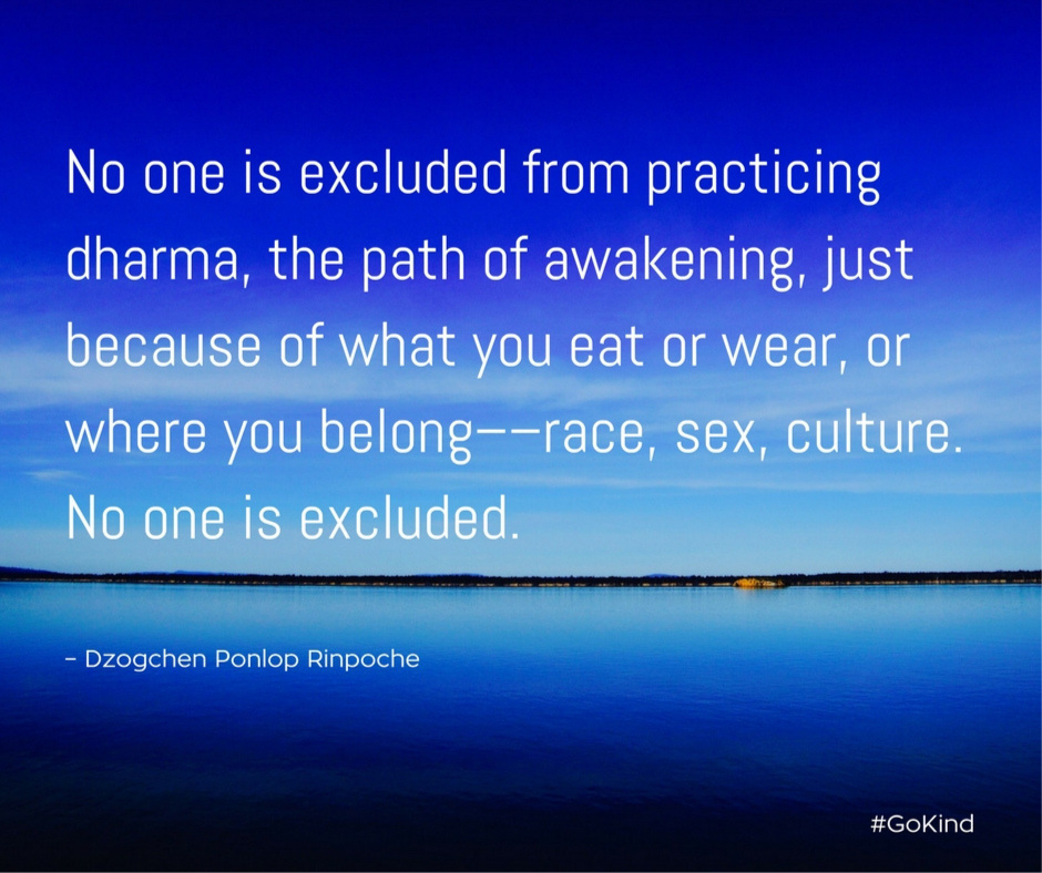 quote_No one is excluded from practicing dharma