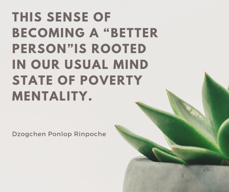 "quote_This sense of becoming a ""better person"" is rooted in our usual mind state of poverty mentality."